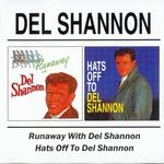 Del Shannon - Runaway With Del Shannon / Hats Off (1961/1963)