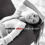 Celine Dion - One Heart (2003)