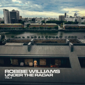 Robbie Williams Under The Radar Volume 3
