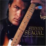 Steven Seagal - Songs From The Crystal Cave (2005)